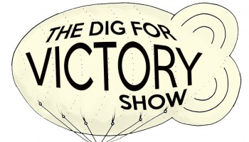 The Dig For Victory Show