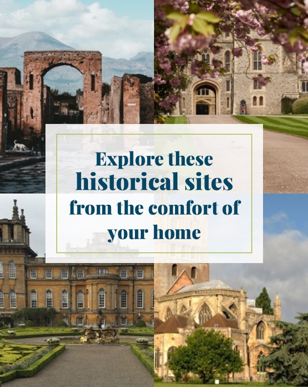 Explore these historical sites from the comfort of your home